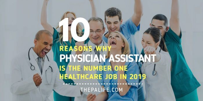 Ten-Reasons-Why-Physician-Assistant-is-the-1-Healthcare-Job-in-2019-700x350